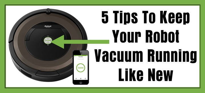 5 Tips To Keep Your Robot Vacuum Running Like New