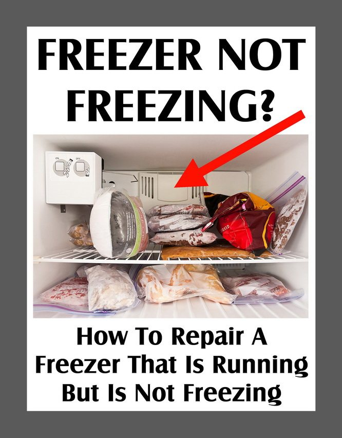Freezer Not Freezing - How To Repair A Freezer That Is Running But Is Not Freezing
