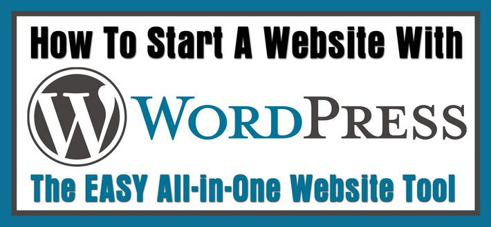 How To Start A Website With WordPress The EASY All-in-One FREE Website Tool