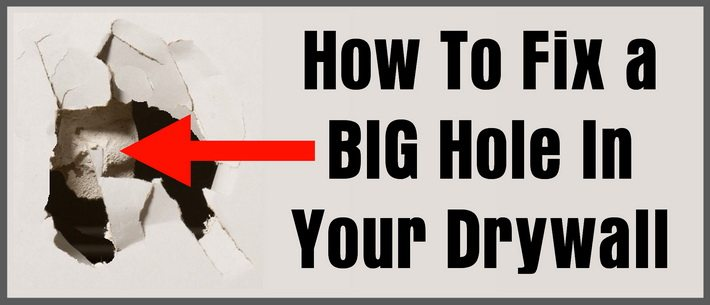How to fix a big hole in your drywall