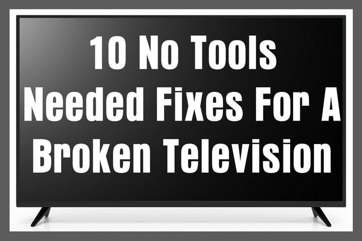 10 No Tools Needed Fixes For A Broken Television