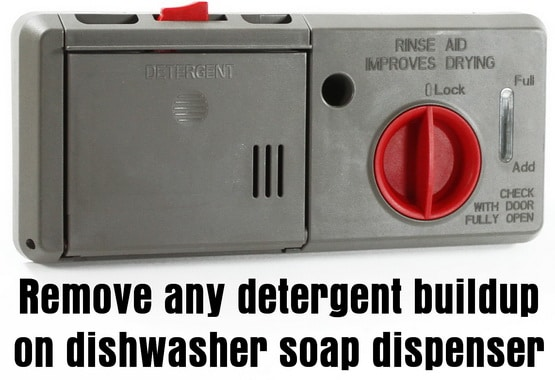 Clean out any detergent buildup on dishwasher dispenser