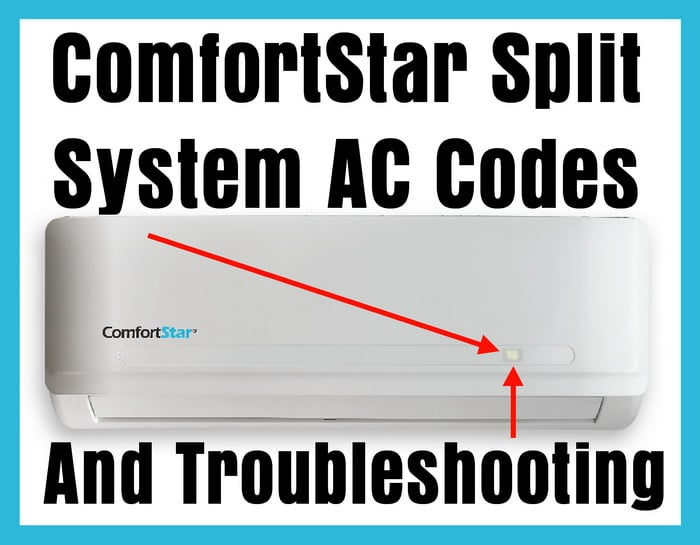 ComfortStar Split System AC Error Codes And Troubleshooting