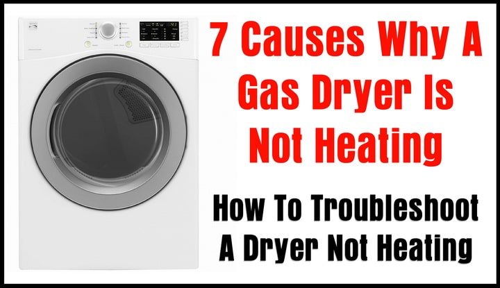 7 Causes Why A Gas Dryer Is Not Heating