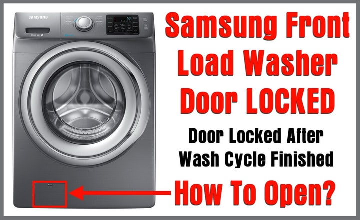Samsung Front Load Washer Door Locked - Door Will Not Open
