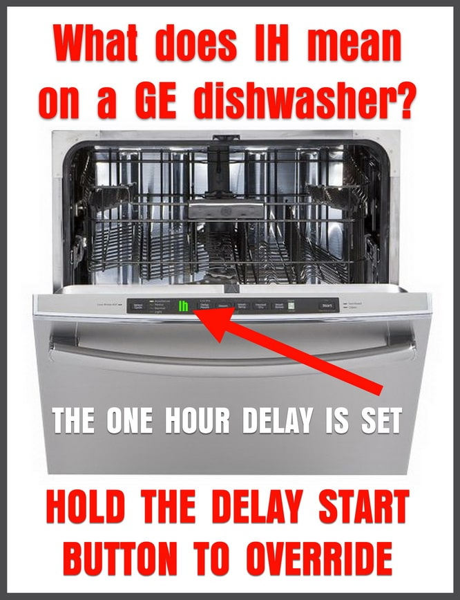 GE Dishwasher Shows ih or 1h code