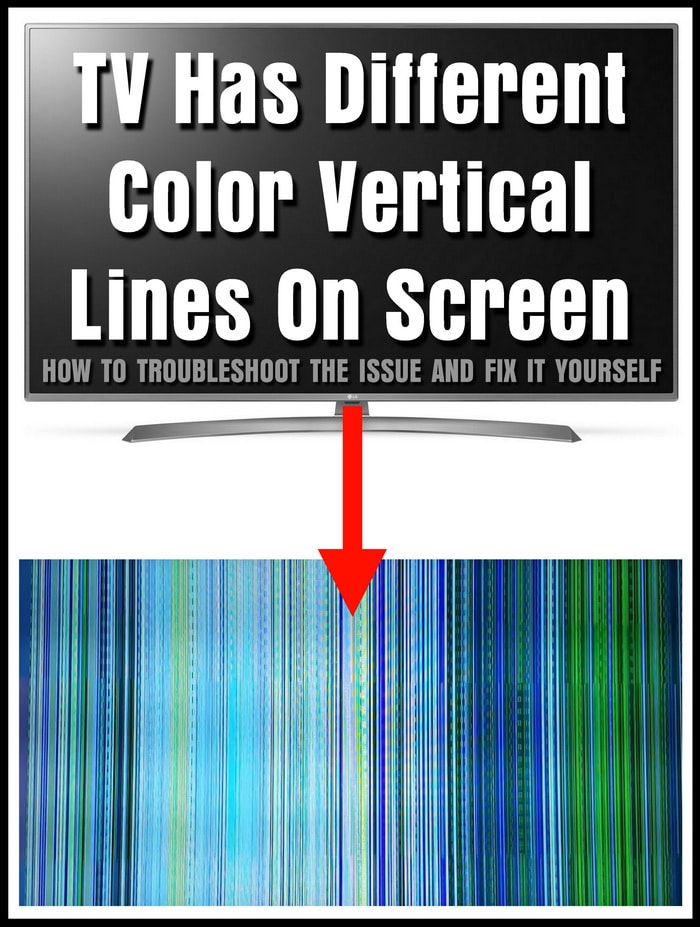TV Has Different Color Vertical Lines On Screen - How To Fix?