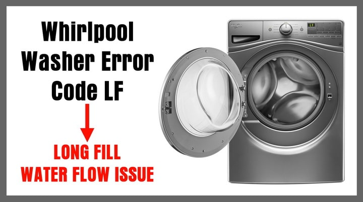 Whirlpool Washer Error Code LF - LONG FILL