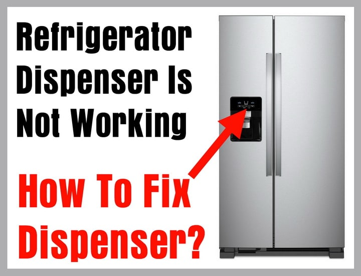 Refrigerator Dispenser Is Not Working