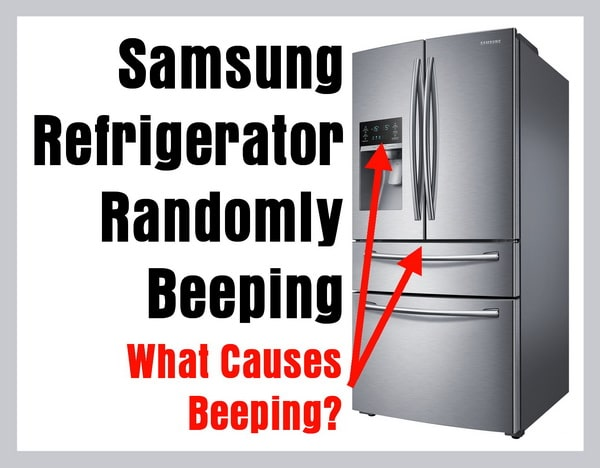 samsung refrigerator randomly beeping what causes alarm beeps