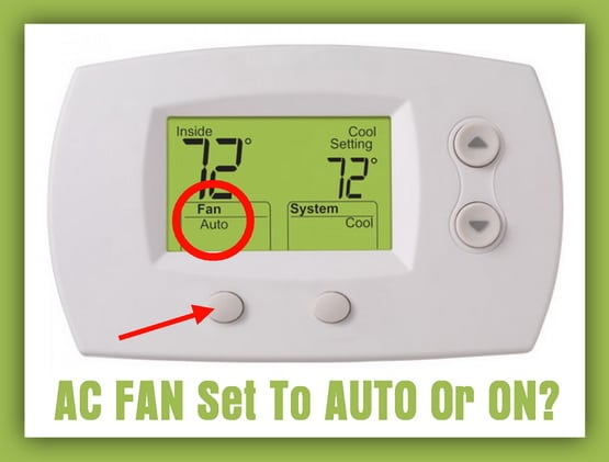 AC FAN Set To AUTO Or ON - What Is Best?