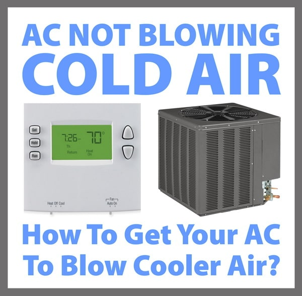 Air Conditioner Not Blowing Cold Air >> Ac Not Blowing Cold How To Get Air Conditioner To Blow