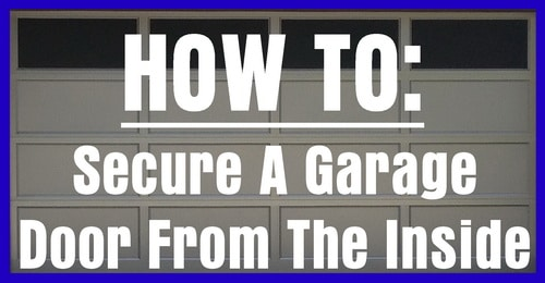 Secure A Garage Door From The Inside