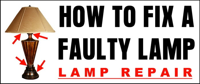 Lamp Stopped Working - How To Fix A Faulty Light - Lamp Repair