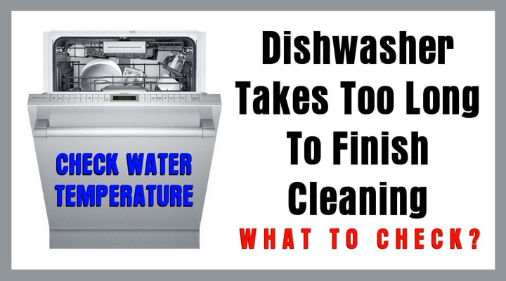 Dishwasher Cycle Takes Too Long To Finish Cleaning