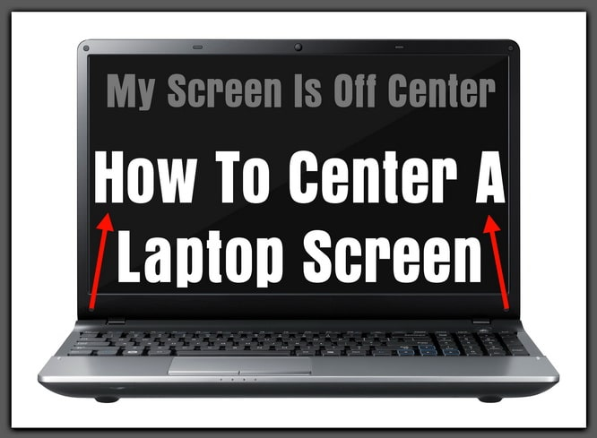 How To Center A Laptop Screen
