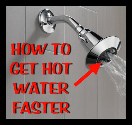 Get hot water faster