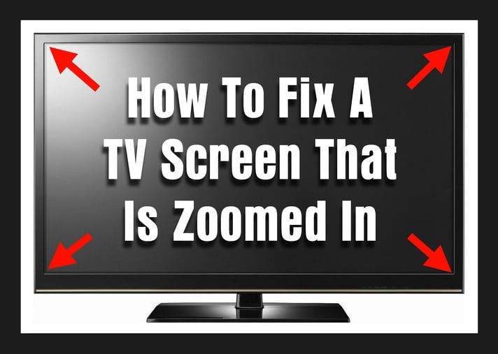 How To Fix A TV Screen That Is Zoomed In - Picture Size Adjustment