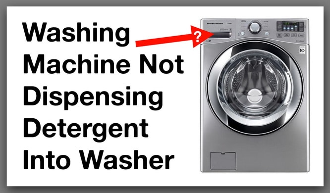 Washing Machine Not Dispensing Detergent Into Washer - How To Fix