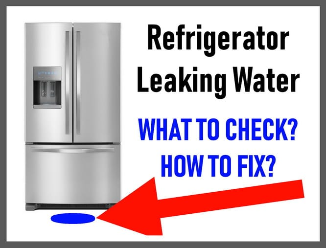 Refrigerator Leaking Water On Floor - How To Stop Leaks On