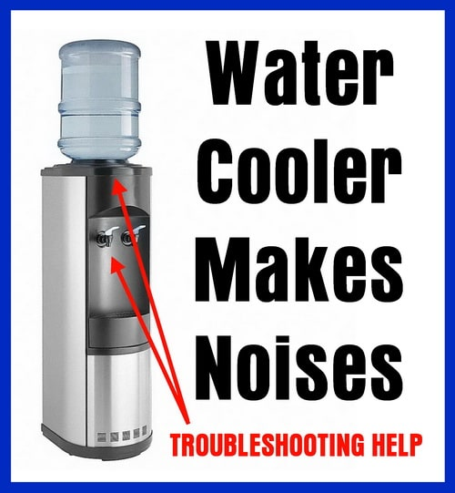 Hot And Cold Water Cooler Dispenser Makes Noises