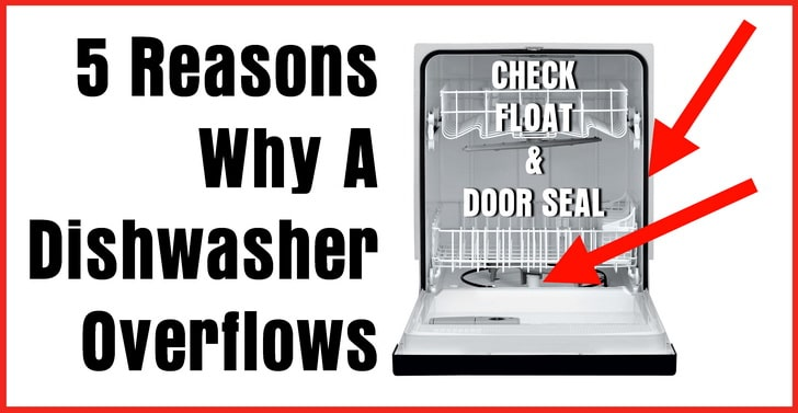 5 Reasons Why A Dishwasher Overflows Onto The Floor How To Fix Water Leaking Issue