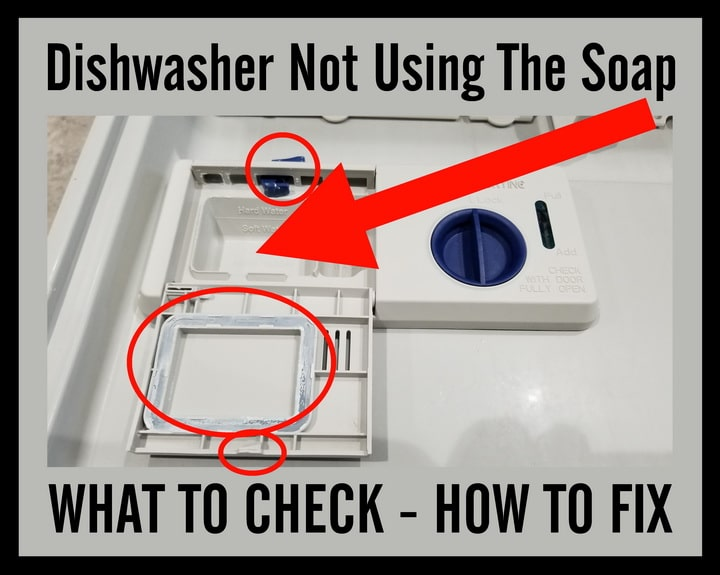 Dishwasher Not Using The Soap Check Door Seal Spring