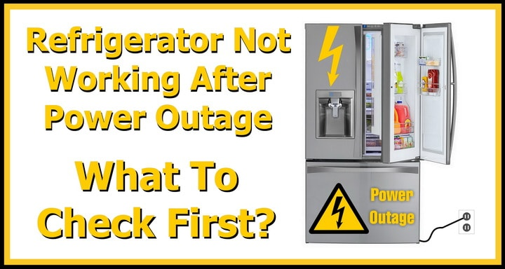 Refrigerator Not Working After Power Outage - What To Check