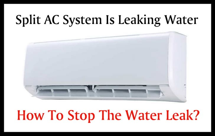 Split AC System Is Leaking Water - How To Stop The Water Leak