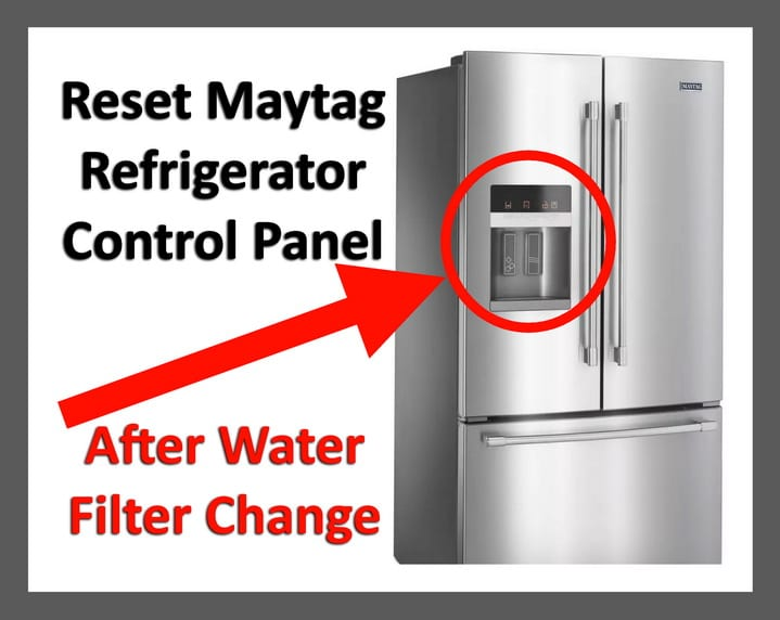 How To Reset Maytag Refrigerator Control Panel After Water