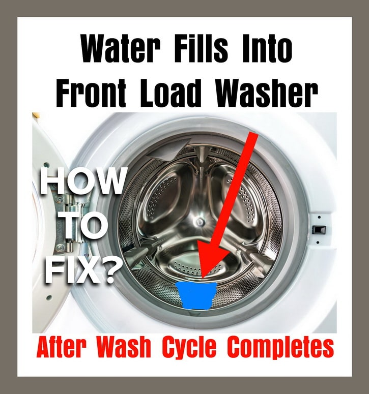 Water In Front Load Washing Machine After Wash Load