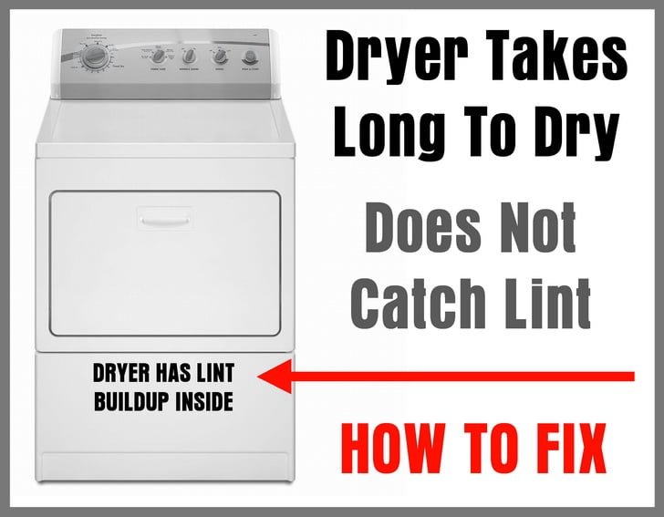 Dryer Does Not Catch Lint And Takes Long To Dry