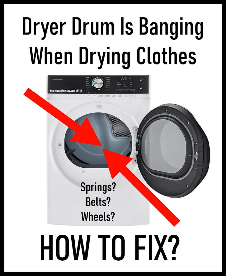 Dryer makes banging noises - How to fix?
