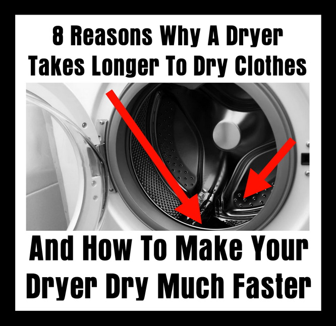 8 Reasons Why A Dryer Takes Longer To Dry Clothes