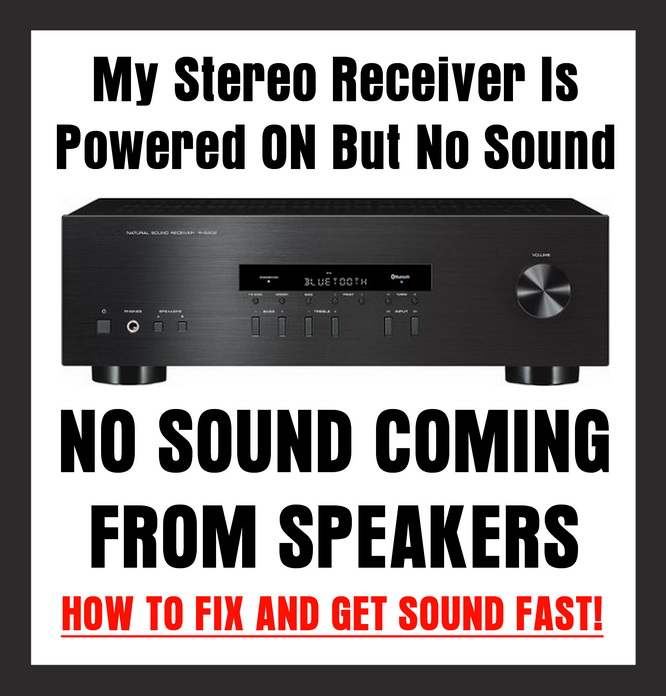 My Sound Receiver Is Powered ON But No Sound