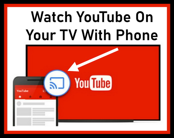 Watch YouTube On Your TV With Phone