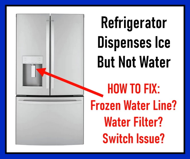 Refrigerator Dispenses Ice But Not Water