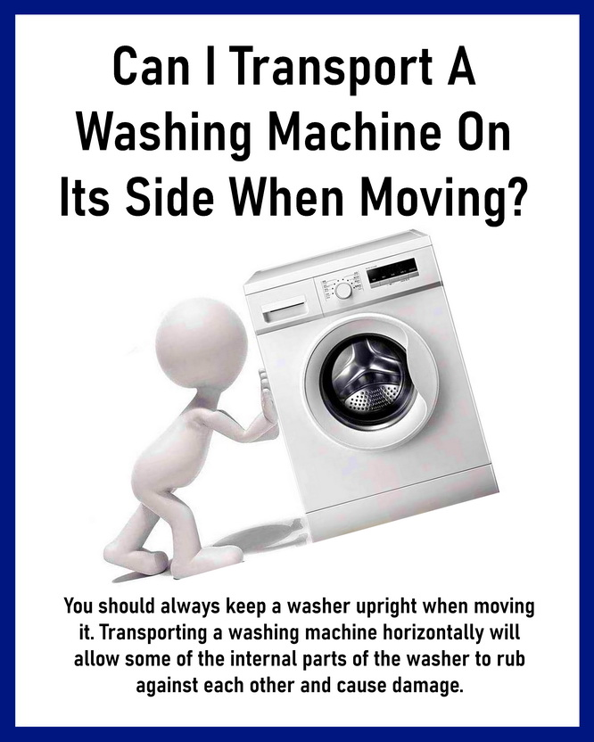 Can I Transport A Washing Machine On Its Side When Moving