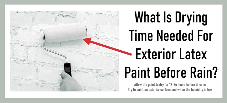 What Is Drying Time Needed For Exterior Latex Paint Before Rain