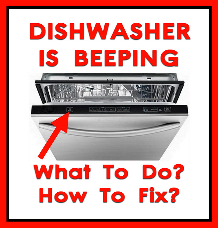 12 Reasons Your Dishwasher Is Beeping - What To Do