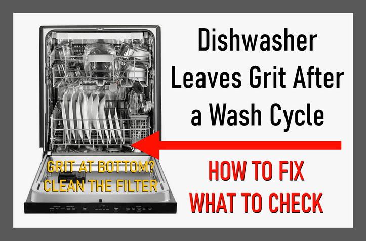 Dishwasher Leaves Grit After a Wash Cycle