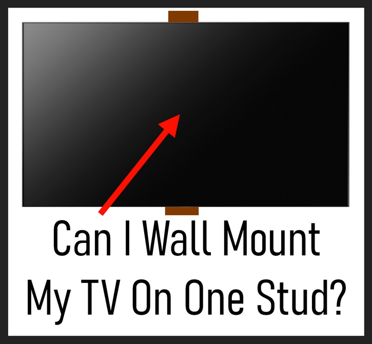 Can I Wall Mount My TV On One Stud