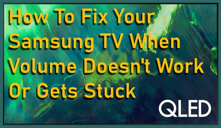 How To Fix Your Samsung TV When Volume Doesn't Work Or Gets Stuck