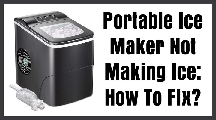 Portable Ice Maker Not Making Ice