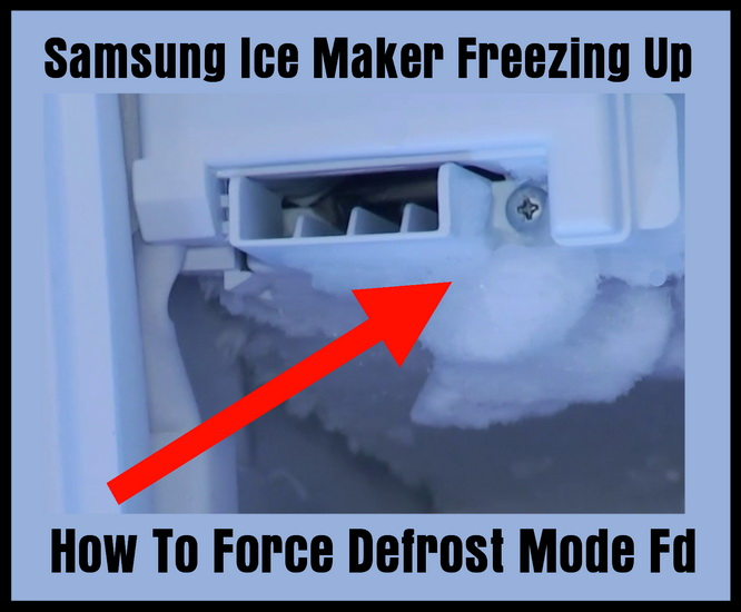Samsung Ice Maker Freezing Up - How To Force Defrost Mode Fd
